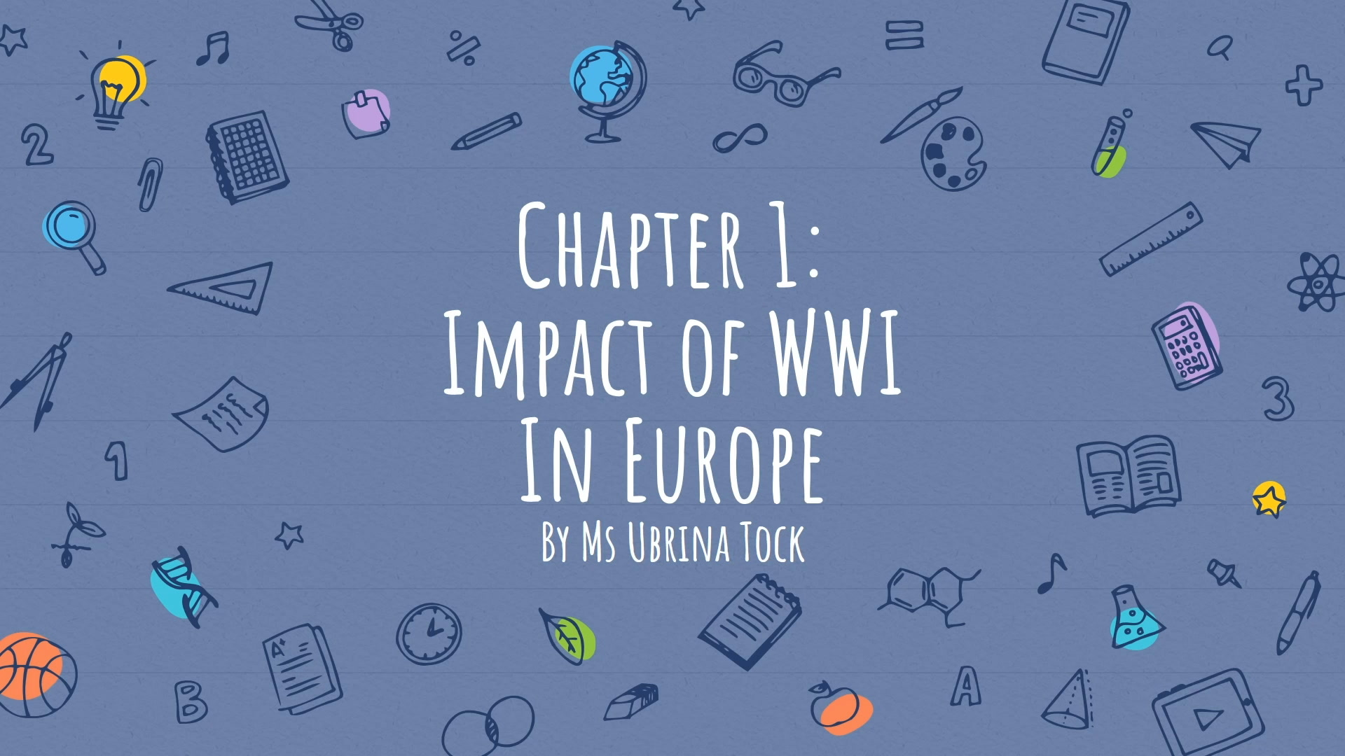 Secondary 3 History Chapter 1 - Impact of WWI in Europe